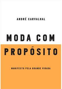 MODA COM PROPOSITO: MANIFESTO PELA GRANDE VIRADA