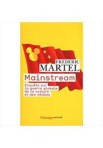 MAINSTREAM: ENQUETE SUR LA GUERRE GLOBALE DE LA CULTURE ET DES MEDIAS