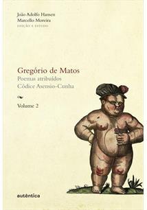 GREGORIO DE MATOS: POEMAS ATRIBUIDOS, CODICE ASENSIO-CUNHA - VOL. 2