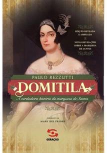 DOMITILA: A VERDADEIRA HISTORIA DA MARQUESA DE SANTOS - 2ªED.(2017)
