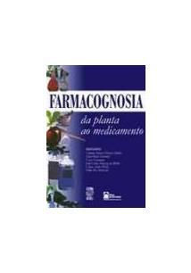 FARMACOGNOSIA: DA PLANTA AO MEDICAMENTO - 4ªED.(2011