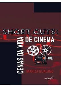 SHORT CUTS: CENAS DA VIDA DE CINEMA