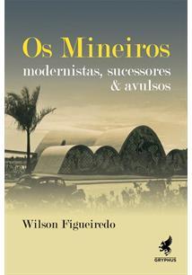 OS MINEIROS: MODERNISTAS, SUCESSORES E AVULSOS
