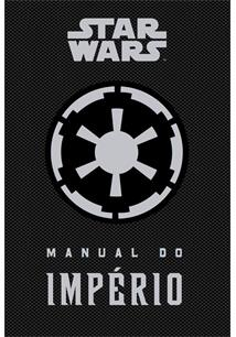 STAR WARS: MANUAL DO IMPERIO