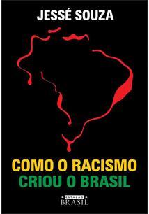 COMO O RACISMO CRIOU O BRASIL - 1ªED.(2021)