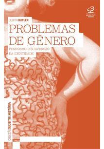 PROBLEMAS DE GENERO: FEMINISMO E SUBVERSAO DA IDENTIDADE - 16ªED.(2015)