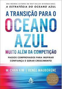 LIVRO A TRANSIÇAO PARA O OCEANO AZUL: MUITO ALEM DA COMPETIÇAO