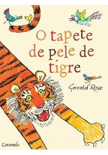 fbee851becb4e O TAPETE DE PELE DE TIGRE - Gerald Rose - Livro