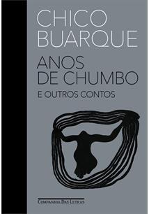 ANOS DE CHUMBO E OUTROS CONTOS - 1ªED.(2021)
