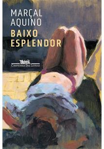 BAIXO ESPLENDOR - 1ªED.(2021)