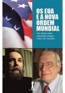 OS EUA E A NOVA ORDEM MUNDIAL: UM DEBATE ENTRE ALEXANDRE DUGIN E OLAVO DE CARVA...