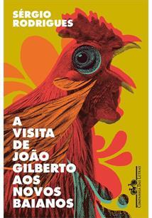 A VISITA DE JOAO GILBERTO AOS NOVOS BAIANOS