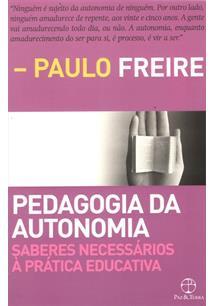 PEDAGOGIA DA AUTONOMIA: SABERES NECESSARIOS A PRATICA EDUCATIVA - 57ªED.(2016)
