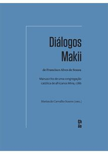 DIALOGOS MAKII DE FRANCISCO ALVES DE SOUZA: MANUSCRITO DE UMA CONGREGAÇAO CATOLICA DE AFRICANOS MINA, 1786