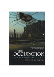 THE OCCUPATION: WAR AND RESISTENCE IN IRAQ