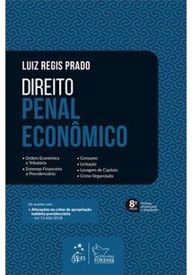 DIREITO PENAL ECONOMICO: ORDEM ECONOMICA E TRIBUTARIA, SISTEMAS FINANCEIRO E PREVIDENCIARIO, CONSUMO, LICITAÇAO, LAVAGEM DE CAPITAIS, CRIME ORGANIZADO - 8ªED.(2019)