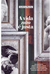 A VIDA NAO E JUSTA - 2ªED.(2016)