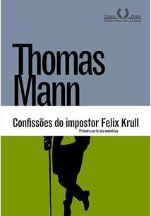 CONFISSOES DO IMPOSTOR FELIX KRULL: PRIMEIRA PARTE DAS MEMORIAS