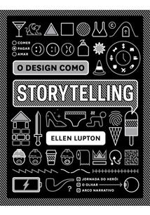O DESIGN COMO STORYTELLING - 1 ED.(2020)