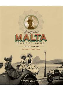 AUGUSTO MALTA E O RIO DE JANEIRO: 1903-1936 - 1ªED.(2009)