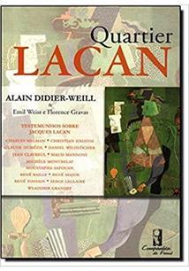QUARTIER LACAN: TESTEMUNHOS SOBRE JACQUES LACAN