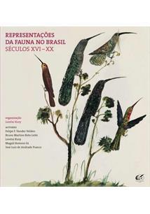REPRESENTAÇOES DA FAUNA NO BRASIL: SECULOS XVI- XX