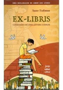 LIVRO EX-LIBRIS: CONFISSOES DE UMA LEITORA COMUM