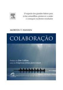 COLABORAÇAO: O SEGREDO DOS GRANDES LIDERES PARA EVITAR ARMADILHAS, PROMOVER A U...