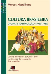 CULTURA BRASILEIRA: UTOPIA E MASSIFICAÇAO (1950-1980)