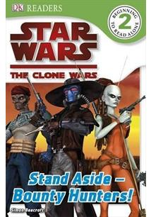 STAR WARS: THE CLONE WARS - STAND ASIDE-BOUNT HUNTERS