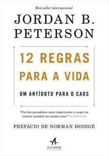 12 REGRAS PARA A VIDA: UM ANTIDOTO PARA O CAOS - 1ªED.(2018)