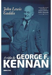 A VIDA DE GEORGE F. KENNAN - 1ªED.(2015)