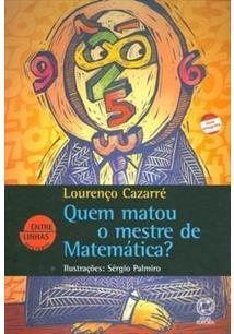 QUEM MATOU O MESTRE DE MATEMATICA? - 9ªED.(2013)