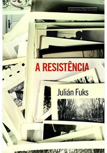 Resultado de imagem para a resistencia julian fuks