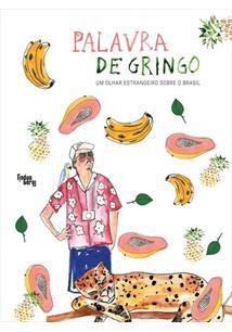 LIVRO PALAVRA DE GRINGO: UM OLHAR ESTRANGEIRO SOBRE O BRASIL