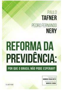 REFORMA DA PREVIDENCIA: POR QUE O BRASIL NAO PODE ESPERAR?