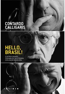 HELLO, BRASIL! E OUTROS ENSAIOS: PSICANALISE DA ESTRANHA CIVILIZAÇAO BRASILEIRA...