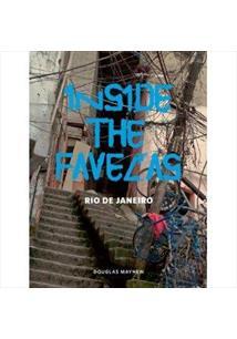 LIVRO INSIDE THE FAVELAS: RIO DE JANEIRO - 1ªED.(2012)
