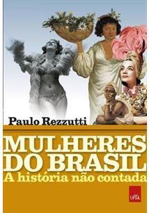 MULHERES DO BRASIL: A HISTORIA NAO CONTADA