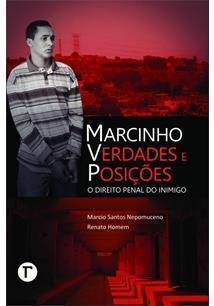 MARCINHO VP: VERDADES E POSIÇOES - O DIREITO PENAL DO INIMIGO