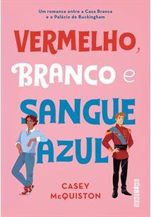 VERMELHO, BRANCO E SANGUE AZUL - 1ªED.(2019)