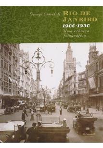 RIO DE JANEIRO 1900-1930: UMA CRONICA FOTOGRAFICA - 2ªED.(2015)