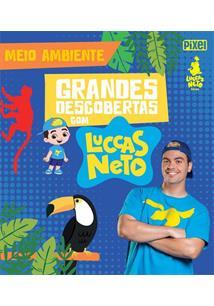 GRANDES DESCOBERTAS COM LUCCAS NETTO: MEIO AMBIENTE