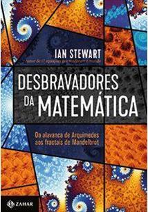 DESBRAVADORES DA MATEMATICA: DA ALAVANCA DE ARQUIMEDES AOS FRACTAIS DE MANDELBR...