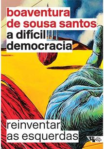 A DIFICIL DEMOCRACIA: REINVENTAR AS ESQUERDAS