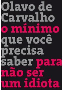 LIVRO O MINIMO QUE VOCE PRECISA SABER PARA NAO SER UM IDIOTA - 7ªED.(2013)