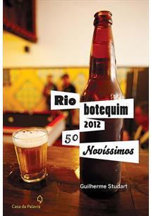 RIO BOTEQUIM 2012: 50 NOVISSIMOS - 1ªED.(2012)