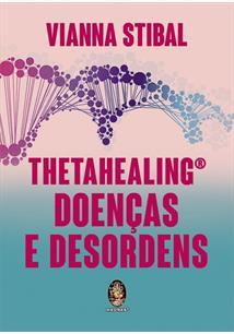 THETAHEALING: DOENÇAS E DESORDENS
