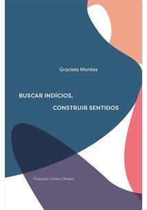 BUSCAR INDICIOS, CONSTRUIR SENTIDOS - 1ªED.(2020)