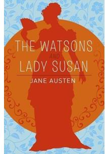THE WATSONS, LADY SUSAN AND SANDITON